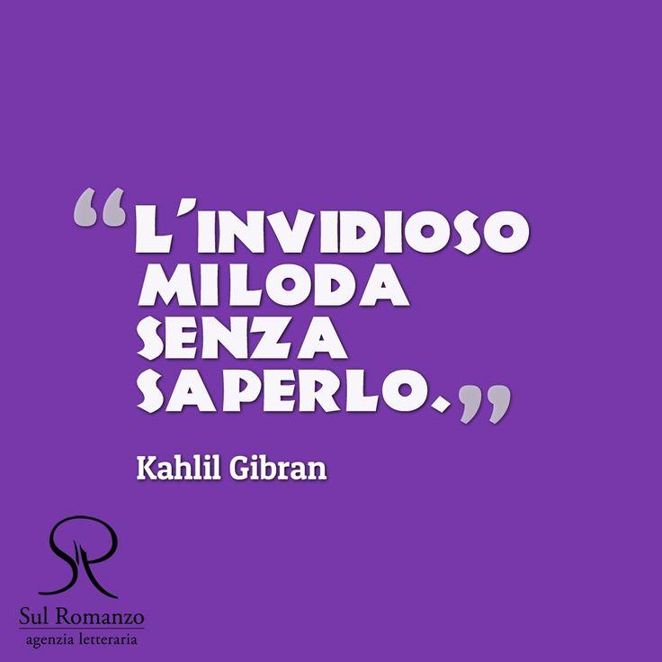 @     invidia lodare sapere sentimento invidioso stupido invidiare   Gibran