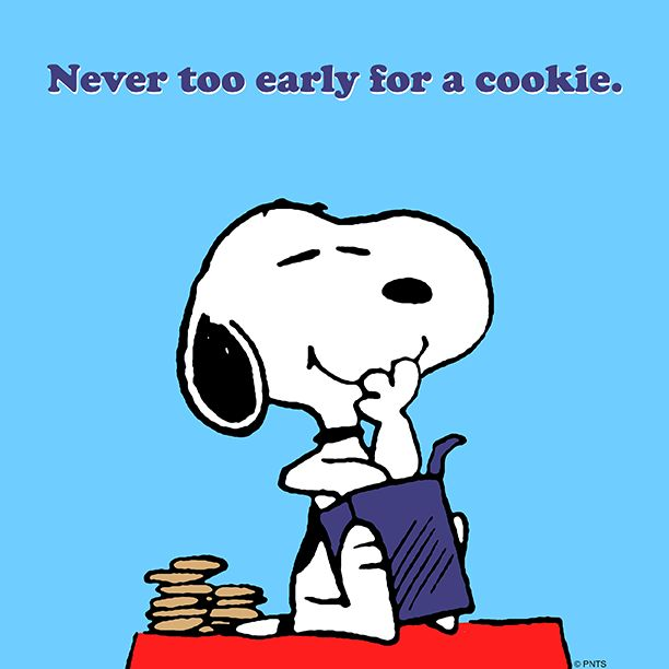 It's never too early for a cookie! True story, Snoop!