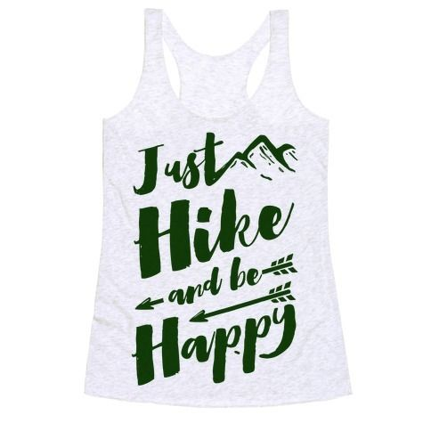 "The forest, mountains and trails are there to make you happy. Nature will always be there for you and waiting. No cellphone required because the mountains will answer your problems, or at least help you escape from them. So set up camp and lay near a campfire with this great, ""Just Hike and Be Happy"" hiking shirt! Now through this Sunday April 10th get 20% off everything site-wide!"