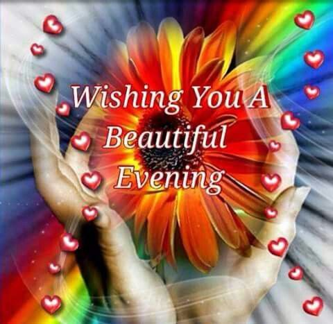 Wishing You A Beautiful Evening