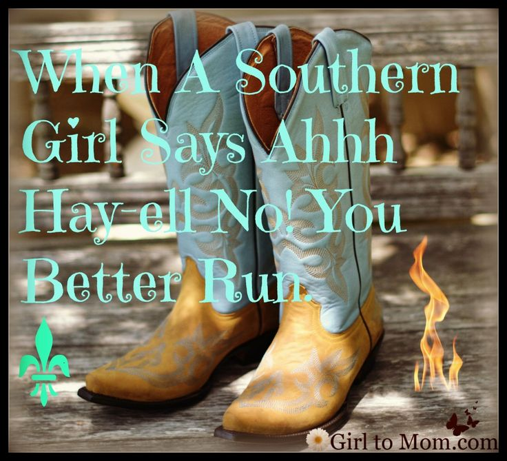 pinterest southern sayings | Don't mess with Texas or Southern girls. Especially i f they take ...