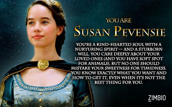 I took Zimbio's 'Chronicles of Narnia' quiz, and I'm Susan Pevensie! Apparently. I don't think it's very accurate, though. :) I don't know. Would you describe me as stubborn, knowing what I want, and ready to do anything to get it?
