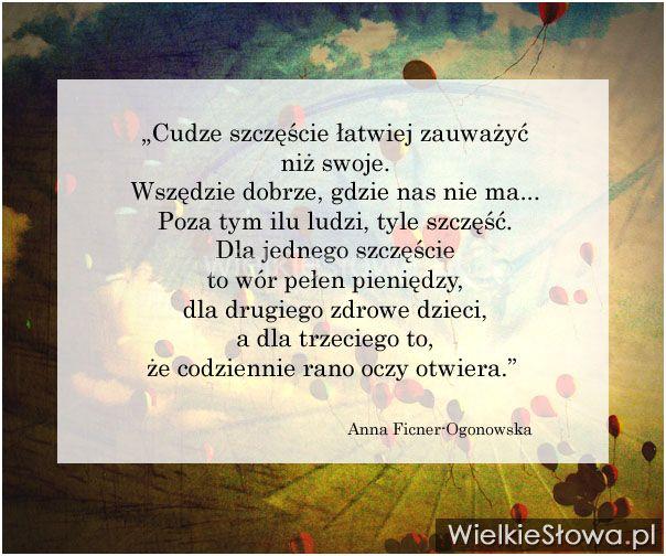Cudze szczęście łatwiej zauważyć niż swoje... #FicnerOgonowska-Anna,  #Szczęście, #Życie