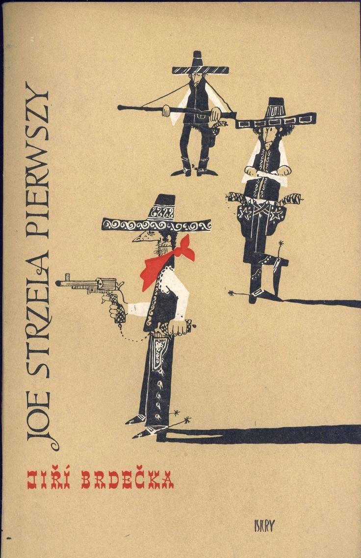 """""""Joe strzela pierwszy"""" Jiří Brdečka Translated by C.Dmochowska Cover and illustrated by Mirosław Pokora Published by Wydawnictwo Iskry 1959"""