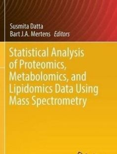 Statistical Analysis of Proteomics Metabolomics and Lipidomics Data Using Mass Spectrometry free download by Susmita Datta Bart J. A. Mertens (eds.) ISBN: 9783319458076 with BooksBob. Fast and free eBooks download.  The post Statistical Analysis of Proteomics Metabolomics and Lipidomics Data Using Mass Spectrometry Free Download appeared first on Booksbob.com.
