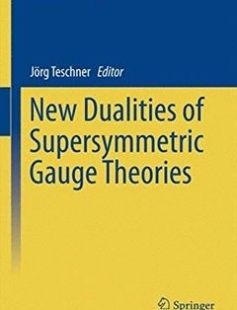 New Dualities of Supersymmetric Gauge Theories free download by Jörg Teschner (eds.) ISBN: 9783319187686 with BooksBob. Fast and free eBooks download.  The post New Dualities of Supersymmetric Gauge Theories Free Download appeared first on Booksbob.com.