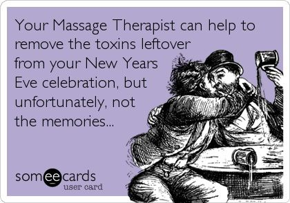 New year's Massage humor! Come visit us for your next massage in chillicothe, ohio www.yourplaceorminemassagecompany.webs.com