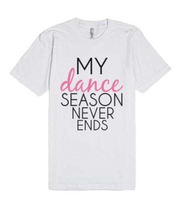 My Dance Season Never Ends-Unisex White T-Shirt