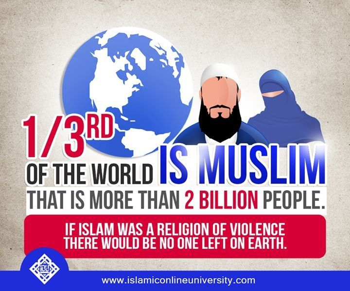 1/3 of the world is Muslim  Muslims are not terrorists   Islam is the religion of Peace  #Muslims #Islam