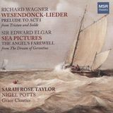 Richard Wagner: Wesendonck-Lieder; Prelude to Act I from Tristan und Isolde; Sir Edward Elgar: Sea Pictures; The Angel's Farewell from The Dream of Gerontius [CD]