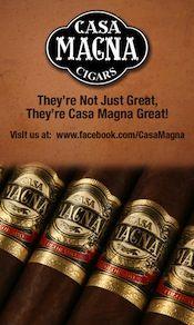 Casa Magna Cigars Ad http://www.absolutecigars.com/casa-magna/