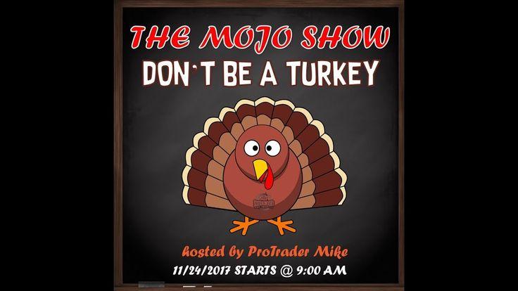 Stock Market Turkey 🦃 The Mojo Day Trade Show