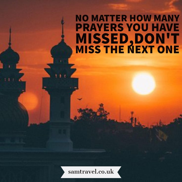 No matter how many prayers you have missed,don't miss the next one #islam #muslim #islamic #islamicquotes #islamicreminder #hajj #umrah #muslimah #muslims #muslimah #muslim #muslimstyle #allah #samtravel #travelphotography #travel #travellers #hajj2017