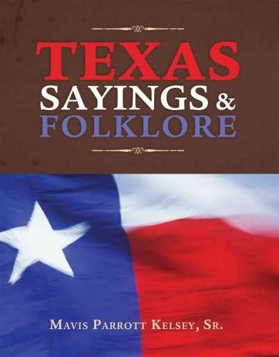 Texas Sayings & Folklore