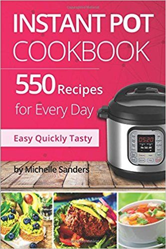 #Amazon #SafeLink #Instant Pot CookBook: 550 Recipes For Every Day. Healthy and Delicious Meals. Nutrition Facts Per Serving. Simple and Clear Instructions. #Christmas2017