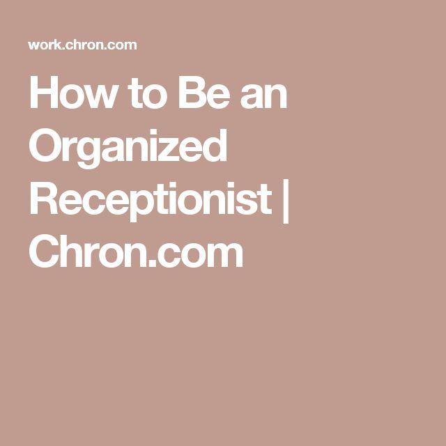 How to Be an Organized Receptionist | Chron.com