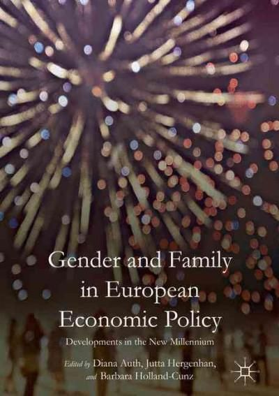 Gender and Family in European Economic Policy: Developments in the New Millennium