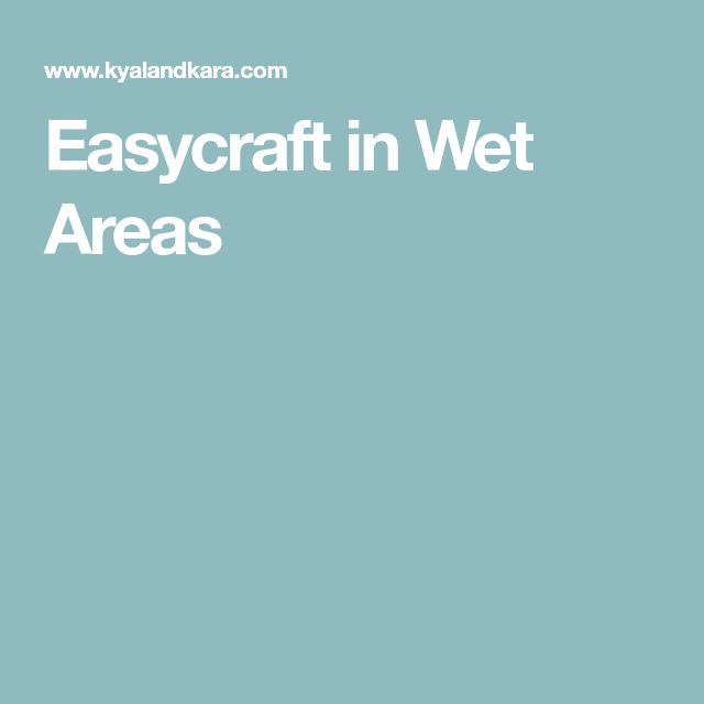 Easycraft in Wet Areas