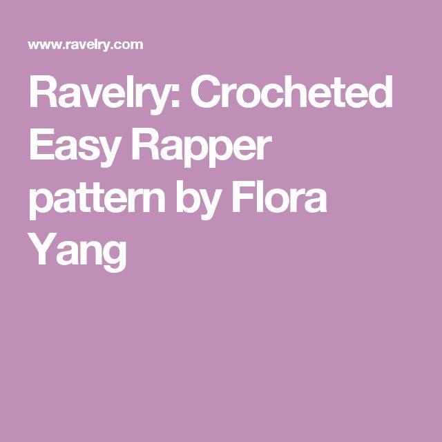Ravelry: Crocheted Easy Rapper pattern by Flora Yang