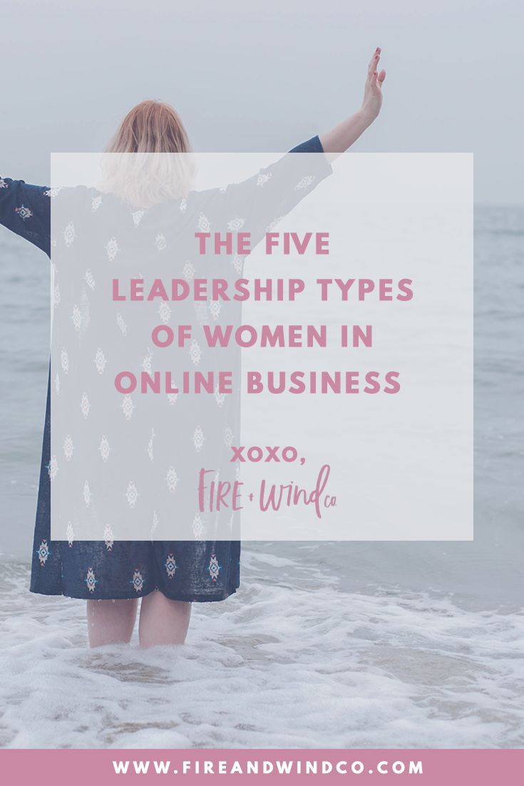 The Five Leadership Types of women in Online Business — Fire + Wind Co.