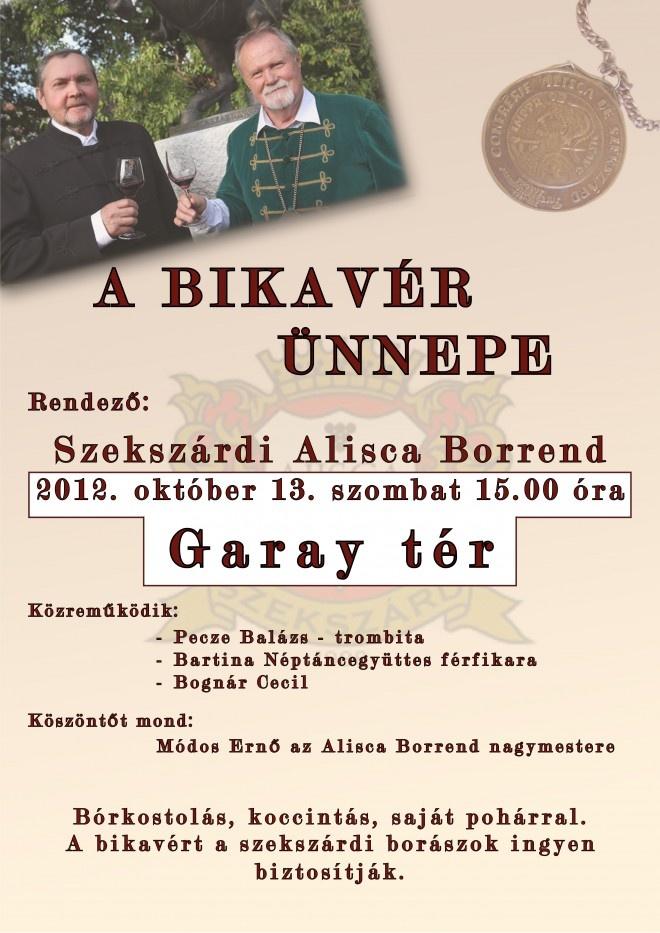 A Bikavér Ünnepe: A Garay bicentenáriumi ünnepségek keretén belül 2012. október 13-án a Szekszárdi Borosgazdák nevében is emlékezünk Garay-ról és a Szekszárdi Bikavérről.