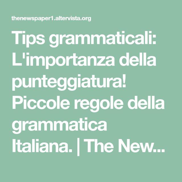 Tips grammaticali: L'importanza della punteggiatura! Piccole regole della grammatica Italiana. | The NewsPaper