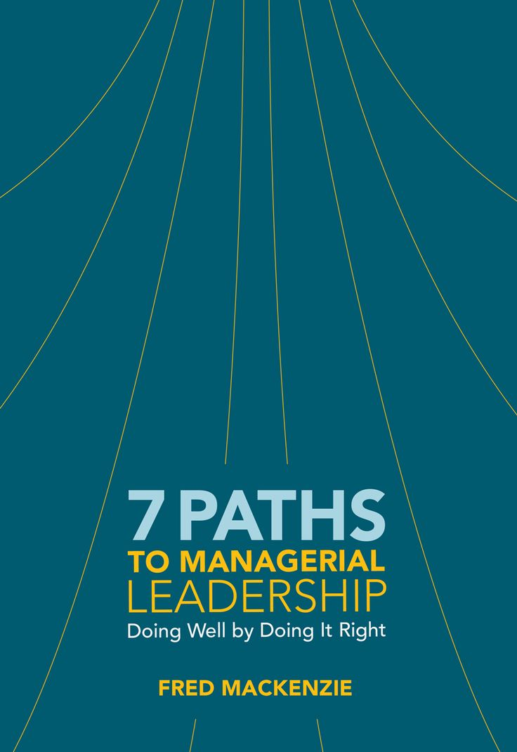 In 7 Paths to Managerial Leadership Fred Mackenzie lays out the 7 most important practices  managers to implement for improved performance and sound manager-employee relationships It further clarifies the accountabilities of the manager and of their direct reports A must read for all people managers to help them enhance their managerial approach and to further develop their roles as developers of talent