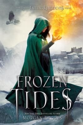 """Frozen Tides (Falling Kingdoms; 4) by Morgan Rhodes.  """"While Cleo sets aside her feelings about Magnus to fulfill her royal duties, a betrayed Lucia teams up with a vengeful Fire god; Jonas becomes a pawn in the hunt for the Kindred; and King Gaius sails across the Silver Sea to forge a dubious alliance."""" -- (Source of summary not specified)"""
