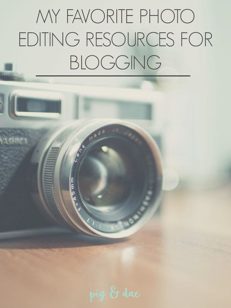 My Favorite Photo Editing Resources + Tips for Blogging
