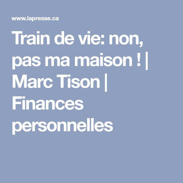 Train de vie non, pas ma maison ! Marc Tison Finances - echangeur air air maison
