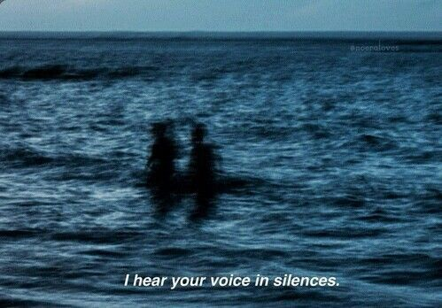 I hear your voice... in silences..