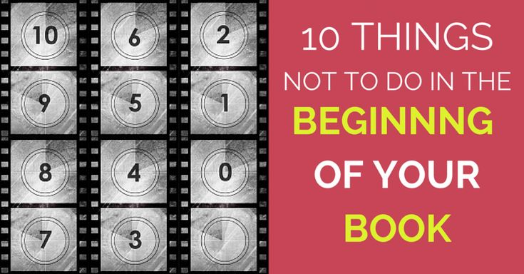 If you're wondering how to write the beginning of a novel, here are 10 things you should avoid doing in your first three chapters.