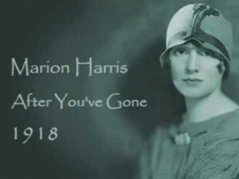 """""""After You've Gone"""" is a 1918 popular song composed by Turner Layton, with lyrics written by Henry Creamer. It was recorded by Marion Harris on July 22, 1918 and released on Victor 18509."""