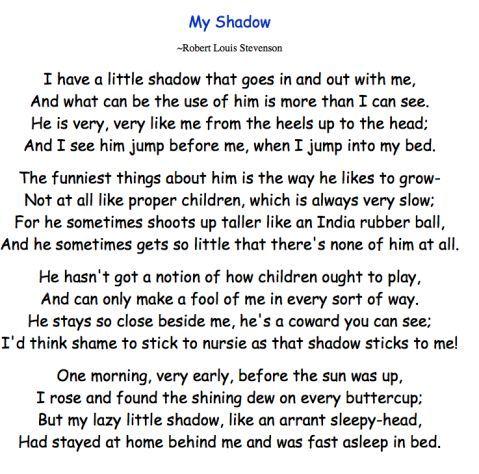 My Shadow, By:Robert Louis Stevenson.