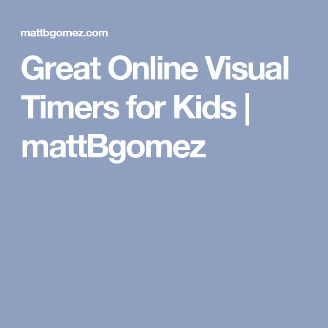 Great Online Visual Timers for Kids | mattBgomez