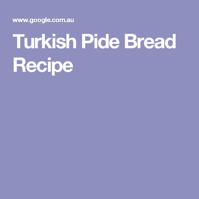 Turkish Pide Bread Recipe