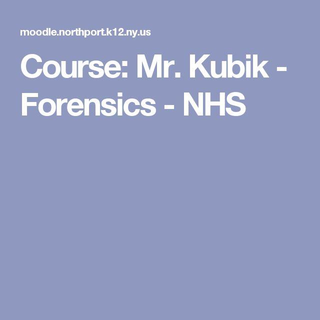 Course: Mr. Kubik - Forensics - NHS