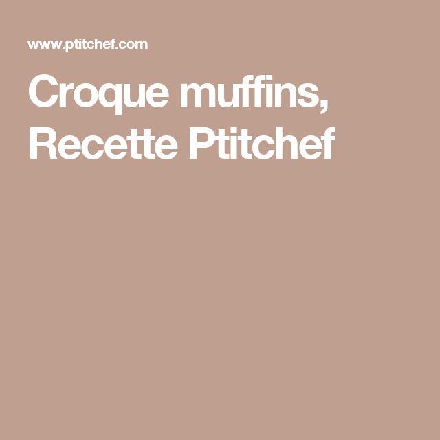 Croque muffins, Recette Ptitchef