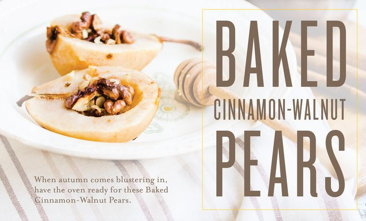 Add a touch of elegance and seasonal charm to dessert tonight with these Baked Cinnamon-Walnut Pears. Every warm bite is brimming with all that is fall: walnuts, cinnamon, honey, and luscious autumn fruit. Bonus—these wholesome ingredients make this a sweet treat you can enjoy without expanding your waistline. They're so gorgeous; you'd ...