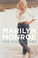 Marilyn Monroe the final years by Keith Badman. Traces the final two years of the iconic star's life, offering insight into the true nature of her relationship with JFK, her actual paternity, her brutal incarceration at a mental asylum, and her sexual exploitation by mobsters.