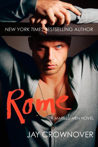 Rome: A Marked Men Novel #3 Out 01/2014