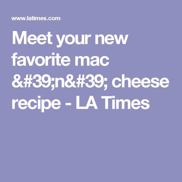 Meet your new favorite mac 'n' cheese recipe - LA Times