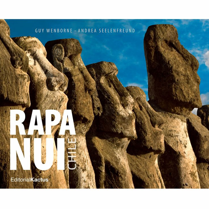 Rapa Nui Chile. Editorial Kactus.