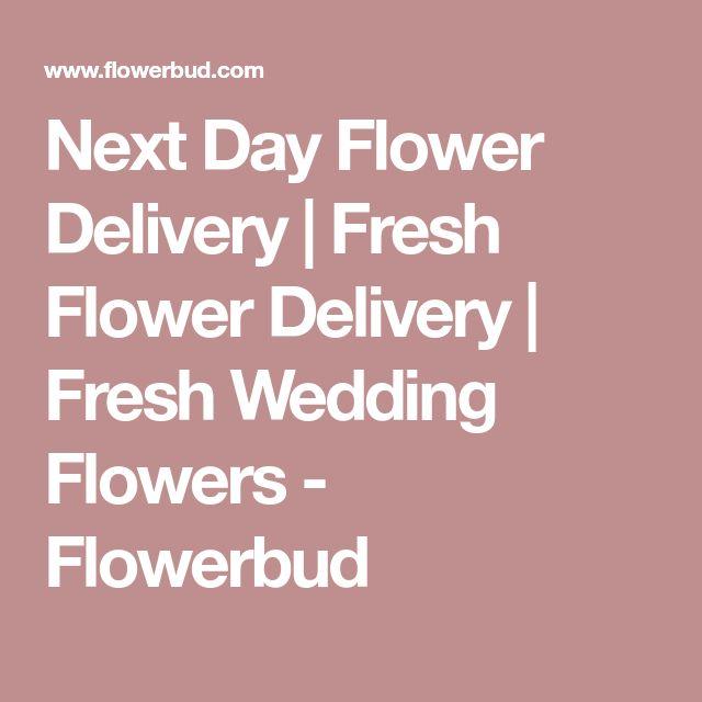 Next Day Flower Delivery | Fresh Flower Delivery | Fresh Wedding Flowers - Flowerbud