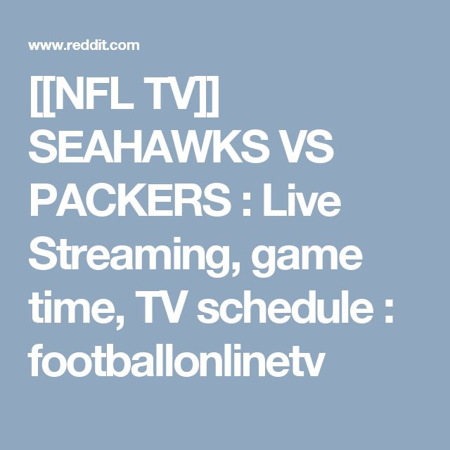 [[NFL TV]] SEAHAWKS VS PACKERS : Live Streaming, game time, TV schedule : footballonlinetv