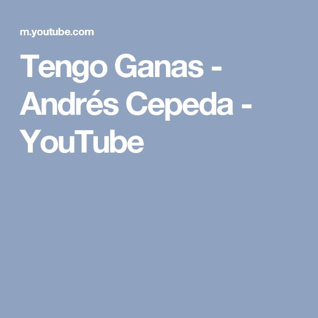 Tengo Ganas - Andrés Cepeda - YouTube