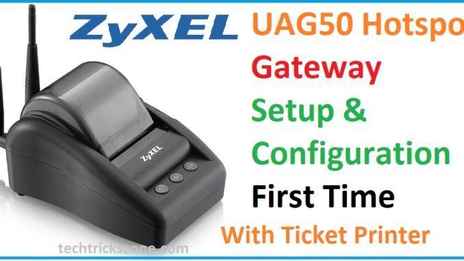 Zyxel UAG50 Unified Wireless Access Gateway Setup and