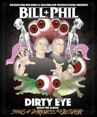 BILL & PHIL: Revolver Premieres Official DIRTY EYE Video From Project Uniting Horror Icon Bill Moseley And Metal Legend Philip H. Anselmo Record Out Now On Housecore