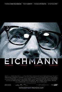 Eichmann, 2007, Robert Young (Thomas Kretschmann, Stephen Fry). http://en.wikipedia.org/wiki/Eichmann_(film)