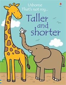 Usborne That's Not My... Taller and Shorter